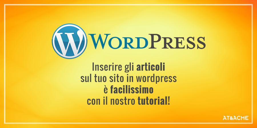 tutorial-articoli-wordpress-ateacme