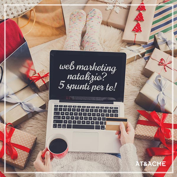 5-spunti-web-marketing-natalizio-ateacme